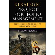 <b>Strategic Project</b> Portfolio Management, Enabling a Productive ...