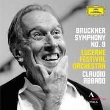 Symphony No. 9 by Anton <b>Bruckner</b> (1824-1896), <b>Claudio Abbado</b> ...