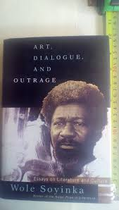 art dialogue and outrage essays on literature and culture wole art dialogue and outrage essays on literature and culture wole soyinka 9780679400653 com books