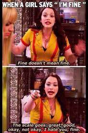 When A Girl Says 'I'm Fine'… | WeKnowMemes via Relatably.com
