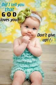 Image result for cute baby quotes  about God