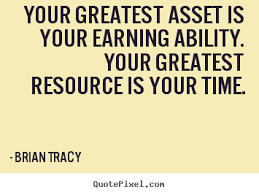 Inspirational quotes - Your greatest asset is your earning ability ... via Relatably.com