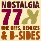One Offs, Remixes and B Sides album by Nostalgia 77