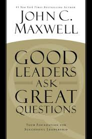the john maxwell company last year when i began writing good leaders ask great questions we began talking to my twitter followers facebook fans and john maxwell team coaches