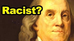 benjamin franklin not racist benjamin franklin not racist