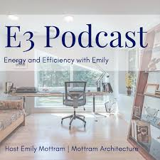E3: Energy & Efficiency With Emily