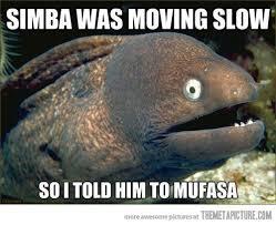 funny Bad Joke Eel Meme Mufasa | F U N N Y | Pinterest | Jokes ... via Relatably.com