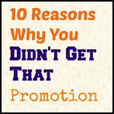 san diego hr mom reasons why you didn t get that promotion 10 reasons why you didn t get that promotion