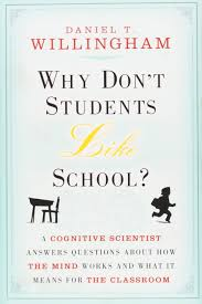 why don t students like school a cognitive scientist answers a cognitive scientist answers questions about how the mind works and what it means for the classroom amazon co uk daniel t willingham books