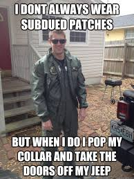 I dont always wear subdued patches But when i do i pop my collar ... via Relatably.com