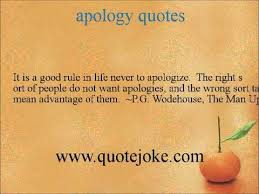 Apology Quotes @ http://quotejoke.com - YouTube