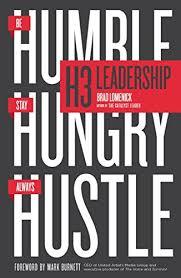 H3 Leadership: Be <b>Humble</b>. <b>Stay Hungry</b>. Always Hustle. eBook ...