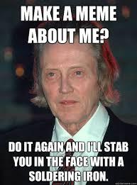 Bad Ass Christopher Walken memes | quickmeme via Relatably.com
