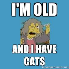 i'm old and i have cats - crazy cat lady simpsons | Meme Generator via Relatably.com