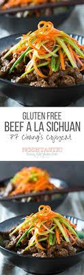 1000 images about gluten gluten grain gluten p f chang s beef a la sichuan recipe szechuan beef this is a