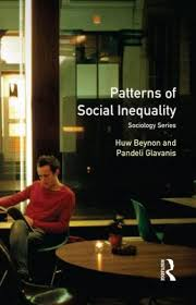 patterns of social inequality  essays for richard brown by huw    patterns of social inequality  essays for richard brown by huw beynon  amp  pandeli glavanis