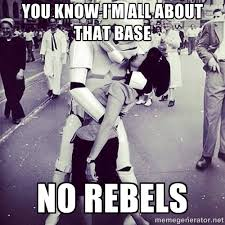 You know I'm all about that base No rebels - Stormy weather | Meme ... via Relatably.com