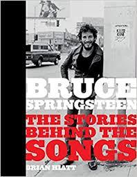 <b>Bruce Springsteen: The</b> Stories Behind the Songs: Hiatt, Brian ...