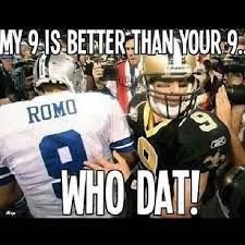 Saints #9 Drew Brees Is Better Than Your #9 Cowboys Tony Romo ... via Relatably.com