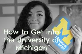 how to get into your dream school tips and advice university of how to get into your dream school tips and advice university of michigan
