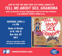 tell me about sex grandma books of wonder feminist press tell me about sex nyc launch