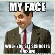 MY FACE WHEN YOU SEE SCHOOL IS FINISHED - MR bean | Meme Generator via Relatably.com