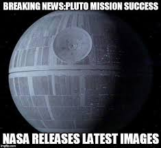 you never see Pluto and the Death Star in the same place at the ... via Relatably.com