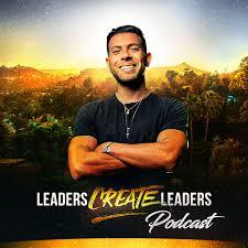 Leaders Create Leaders