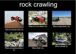 Rock crawling - what my friends think I do. #offroad #jeep ... via Relatably.com