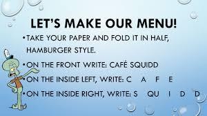 cafÉ squidd let s make our menu take your paper and fold it in take your paper and fold it in half hamburger style
