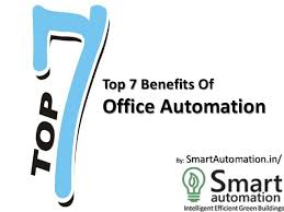 top 7 benefits of office automation by smartautomationin advantages of office automation