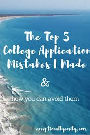 ideas about College Application Essay on Pinterest     Pinterest The Top   College Application Mistakes I Made  amp  How You Can Avoid Them