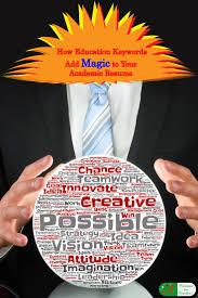 how to use education keywords to add magic to your academic resume how education keywords add magic to your academic resume teacher keywords add magic to any teaching