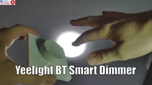 <b>Yeelight Smart Bluetooth Dimmer</b> & Light Control Switch - YouTube