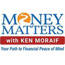 Money Matters with Ken Moraif