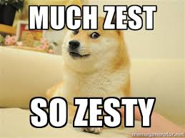 Much zest So zesty - so doge | Meme Generator via Relatably.com