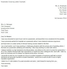 your name paramedic cover letter example being a paramedic is very important job as peoples life is the subject they are the first to see the patients how to write a cover letter for your first job