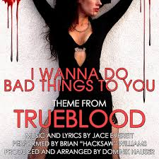 """<b>I Wanna Do Bad</b> Things With You - Theme from """"TrueBlood"""" (Single ..."""