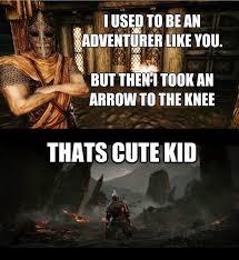 Skyrim :: arrow in the knee :: Dark Souls :: memes :: games ... via Relatably.com