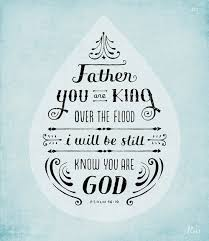 Image result for i will be still and know you are god