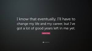jackie chan quote i know that eventually i ll have to change my jackie chan quote i know that eventually i ll have to change