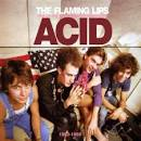 Finally, The Punk Rockers Are Taking Acid album by The Flaming Lips