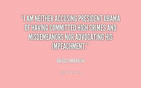 I am neither accusing President Obama of having committed high ...