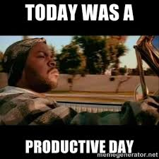 TODAY WAS A PRODUCTIVE DAY - Ice Cube- Today was a Good day | Meme ... via Relatably.com