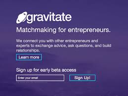 gravitate tinder for entrepreneurs betalist gravitate is matchmaking for entrepreneurs we connect you other entrepreneurs and experts to exchange advice ask questions and build relationships