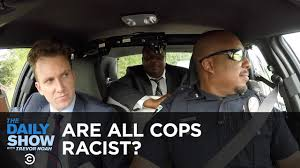 Are <b>All Cops</b> Racist?: The Daily Show