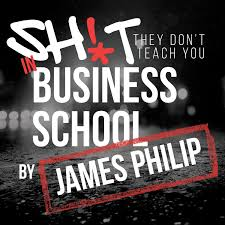 Sh!t They Don't Teach You In Business School