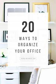 organize home workspace 1000 images about the office on pinterest home office office spaces and desks happy chic workspace home office details ideas