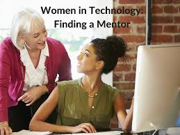 women in technology finding a mentor take my advice i don t in order for anyone to get ahead it s helpful to have a mentor and this is especially true for women i can t tell you the number of women whom i ve