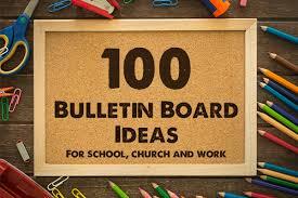 100 bulletin board ideas for school church and work bulletin board